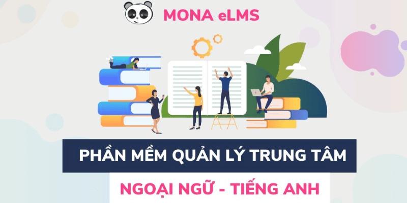 mona elms - ứng dụng quản lý trung tâm tiếng anh hàng đầu hiện nay